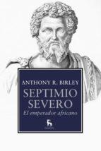 septimio severo: el emperador africano-anthony birley-9788424936457