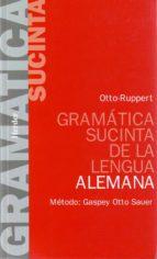 gramatica sucinta de la lengua alemana-e. otto-e. ruppert-9788425400957
