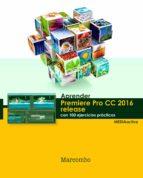 aprender premiere cc release 2016 con 100 ejercicios prácticos-9788426723857