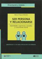 ser persona y relacionarse: habilidades cognitivas y sociales y c recimiento moral m. segura morales 9788427713857