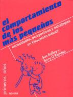 el comportamiento de los mas pequeños: necesidades, perspectivas y estrategias en educacion infantil-sue roffey-9788427714557