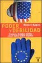poder y debilidad: europa y estados unidos en el nuevo orden mund ial-robert kagan-9788430605057