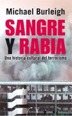 sangre y rabia: una historia cultural del terrorismo-michael burleigh-9788430606757