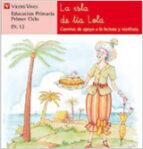 la isla de la tia lola: lectura, eduacion primaria, 1 ciclo ana fernandez buñuel carmen rodriguez jordana 9788431629557