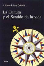 la cultura y el sentido de la vida alfonso lopez quintas 9788432134357
