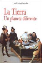 la tierra: un planeta diferente jose luis comellas garcia llera 9788432136757