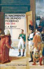 el nacimiento del mundo moderno 1780 1914 c. a. bayly 9788432313257