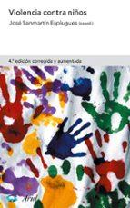 violencia contra niños (4ª ed.) jose sanmartin 9788434474857