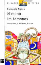 el mono imitamonos (6ª ed.)-consuelo armijo navarro-reverte-9788434812857