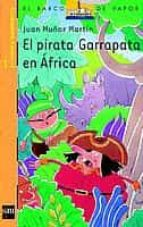 el pirata garrapata en africa juan muñoz martin 9788434882157