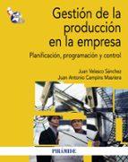 gestion de la produccion en la empresa juan velasco sanchez juan antonio campins masriera 9788436829457