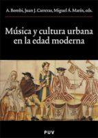 musica y cultura urbana en la edad moderna-a. et al. bombi-9788437061757