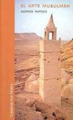 el arte musulman (3ª ed.) georges marcais 9788437603957