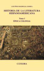 historia de la literatura hispanoamericana i: epoca colonial-luis iñigo-madrigal-9788437624457