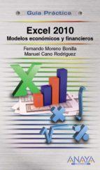 excel 2010: modelos economicos y financieros (guia practica) fernando moreno bonilla 9788441528857