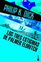 los tres estigmas de palmer eldritch philip k. dick 9788445000557