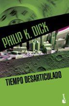 tiempo desarticulado-philip k. dick-9788445003657