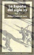 la españa del siglo xx (3 vols.) manuel tuñon de lara 9788446011057