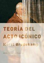 teoria del acto iconico-horst bredekamp-9788446038757