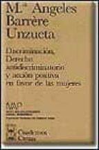 discriminacion, derecho antidiscriminatorio y accion positiva en favor de las mujeres-maria angeles barrère unzueta-9788447009657