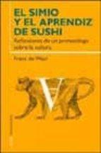 el simio y el aprendiz de sushi: reflexiones de un primatologo so bre la cultura-frans de waal-9788449313257