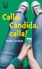 calla, càndida, calla! maite carranza 9788466140157