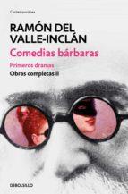 comedias bárbaras. primeros dramas (obras completas valle inclán 2) (ebook) ramon maria del valle inclan 9788466337557