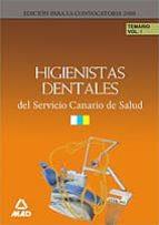 HIGIENISTAS DENTALES DEL SERVICIO CANARIO DE SALUD: TEMARIO VOLUM EN I