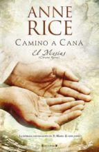 camino a cana: el mesias (christos kyrios) anne rice 9788466639057
