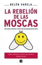 la rebelion de las moscas-belen varela-9788466651257
