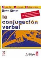 la conjugacion verbal (español lengua extranjera como apoyo)-maria teresa caceres lorenzo-9788466700757