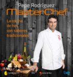la cocina de hoy con sabores tradicionales pepe rodriguez rey 9788467046557
