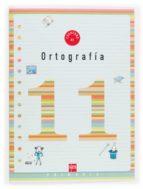 cuaderno de ortografia 11 (4º educacion primaria) 9788467500257