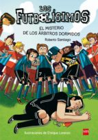 futbolísimos 1: el misterio de los árbitros dormidos-roberto santiago-9788467561357