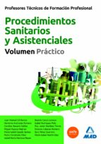 PROFESORES TECNICOS DE FORMACION PROFESIONAL: PROCEDIMIENTOS SANI TARIOS Y ASISTENCIALES: VOLUMEN PRACTICO