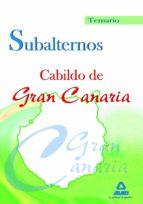 subalternos del cabildo de gran canaria. temario-9788467627657