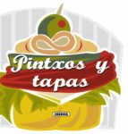 pintxos y tapas (recetas para cocinar) 9788467716757