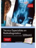 TÉCNICO ESPECIALISTA EN RADIODIAGNÓSTICO. SERVICIO DE SALUD DE LA COMUNIDAD DE MADRID (SERMAS). TEST