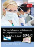 TÉCNICO/A SUPERIOR EN LABORATORIO DE DIAGNÓSTICO CLÍNICO. SERVICIO GALLEGO DE SALUD (SERGAS). SIMULACROS DE EXAMEN