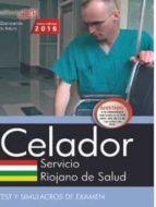 CELADOR SERVICIO RIOJANO DE SALUD: TEST Y SIMULACROS DE EXAMEN