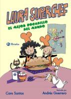 laura superchef: el mejor bocadillo del mundo care santos 9788469603857