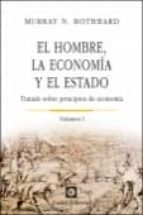 el hombre, la economia y el estado (vol. 1): tratado sobre princi pios de economia walter scott 9788472095557