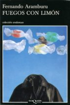 fuegos con limon (2ª ed.) fernando aramburu irigoyen 9788472237957