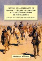 cronica de la expedicion de francisco vazquez de coronado a las grandes praderas de norteamerica-angel luis encinas corral-9788478134557