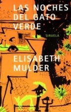 las noches del gato verde-elisabeth mulder-9788478447657