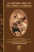 la historia insolita de toreo a caballo-luis nieto manjon-9788479023157