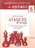cuadernos practicos de ajedrez 5. ataques al enroque-antonio gude-9788479026257