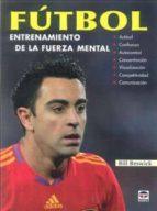 futbol: entrenamiento de la fuerza mental-bill beswick-9788479028657
