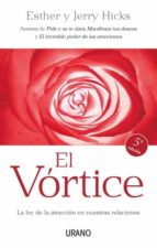 el vortice: la ley de la atraccion en nuestras relaciones-esther hicks-jerry hicks-9788479537357