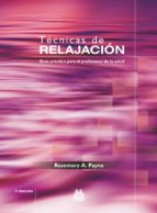 tecnicas de relajacion: guia practica para el profesional de la s alud (5ª ed.) rosemary a. payne 9788480199957